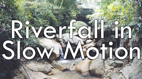 Riverfall in Slow Motion - YouTube