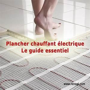 Plancher Chauffant Electrique : plancher chauffant lectrique le guide essentiel de l ~ Melissatoandfro.com Idées de Décoration