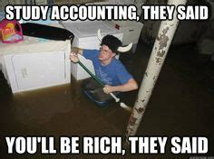 Flooded Basement Meme - 1000 images about accounting memes humor on pinterest accounting accounting humor and find