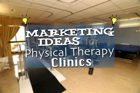 simple physical therapy marketing ideas