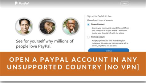 How to Open a PayPal Account in an Unsupported Country No