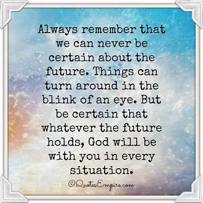 God Future Always Turn Around Things Remember