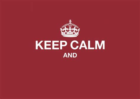 How To Make Your Own Keep Calm Meme - keep calm make your own keep calm poster