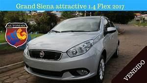 Fiat Grand Siena Attractive 1 4 2017 0km Avalia U00e7 U00e3o