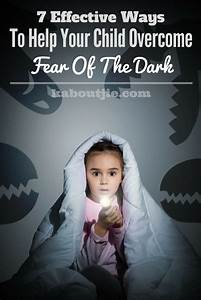 7, Effective, Ways, To, Help, Your, Child, Overcome, Fear, Of, The, Dark