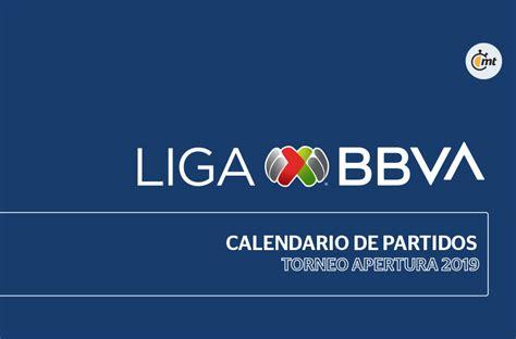 Calendario Apertura 2019 Liga MX: fechas y horario del ...