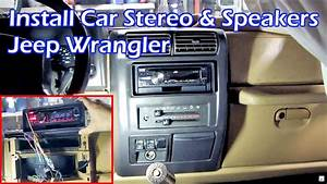 Install Car Stereo And Speakers In Jeep Wrangler