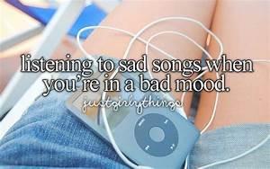 Listening to sa... Girly Mood Quotes