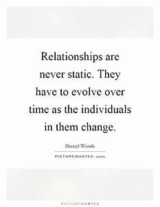 Change Relationships Quotes & Sayings | Change ...