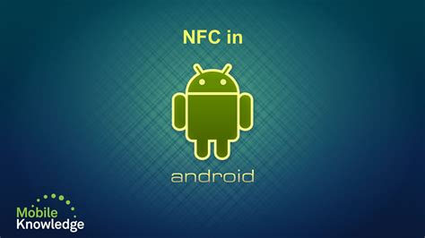 nfc android nfc in android mobileknowledge