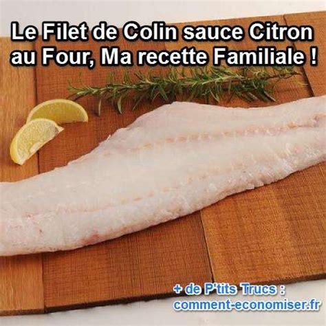 comment cuisiner le colin le filet de colin sauce citron au four ma recette familiale