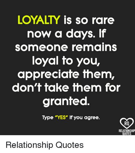 Loyalty Memes - loyalty is so rare now a days if someone remains loyal to you appreciate them don t take them
