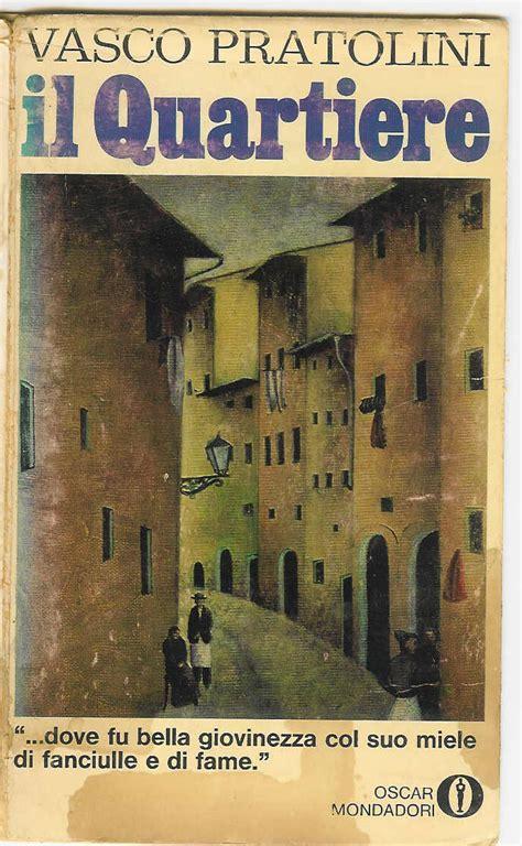 Vasco Pratolini Il Quartiere by Il Quartiere Vasco Pratolini 84 Recensioni Arnoldo