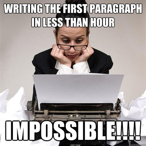 Writing Meme - start writing brilliant story idea damn it s the green mile writers block quickmeme