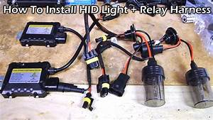 How To Install Hid Light With Relay Wiring Harness