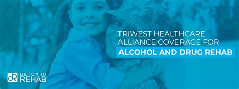 These include the medical and paramedical care coverage, and vision and dental care. TriWest Healthcare Alliance Coverage for Alcohol and Drug ...