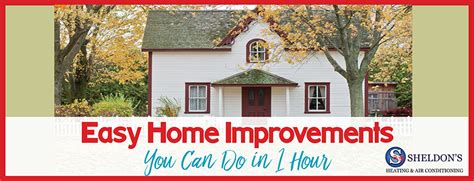 Easy Home Improvement Projects  Sheldon's Heating & Air