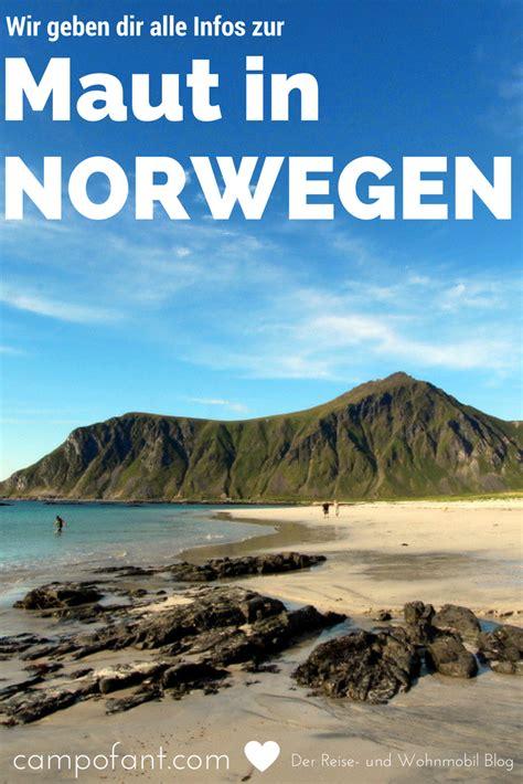 urlaub in norwegen was muß ich beachten maut in norwegen mautgeb 252 hren f 252 r wohnmobile norwegen reisen norwegen urlaub und