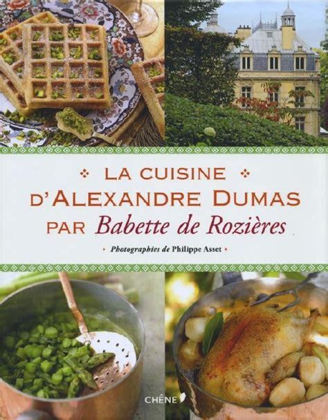 cuisine de babette o la cuisine d alexandre dumas
