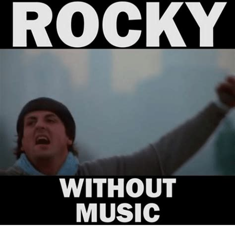 Memes On - rocky without music music meme on sizzle
