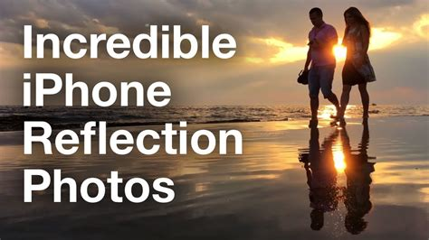 Secrets For Taking Incredible iPhone Reflection Photos ...