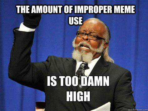 Too Damn High Meme - rent is too damn high meme memes