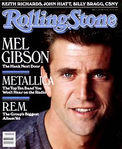 Mel Gibson Leading Men On The Cover Of Rolling Stone