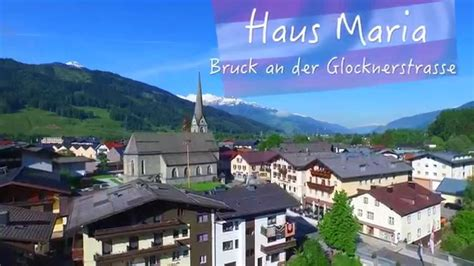 Haus Maria Pension Bruck An Der Großglocknerstraße Youtube
