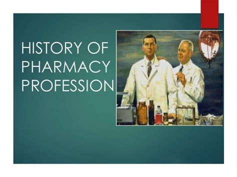 History Of Pharmacy by History Of Pharmacy Profession