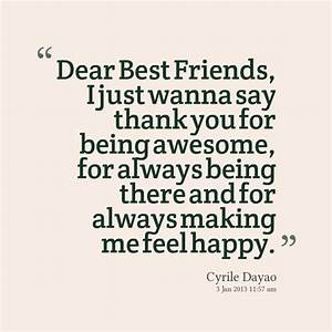 Dear Best Friends, I just wanna say thank you for being ...