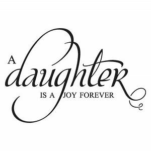 Daughter Is A Joy Forever Wall Quotes Decal