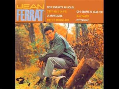 C Est Beau La Vie Jean Ferrat by Jean Ferrat C Est Beau La Vie Youtube