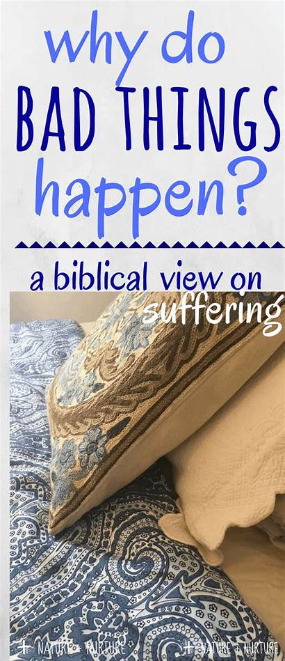 Happen Bad Why Suffering Biblical God Healthychristianhome