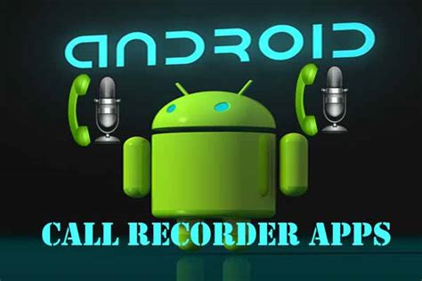 call recorder android 10 best free call recording apps for android smartphones