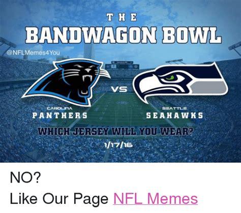 Nfl Bandwagon Memes - t h e bandwagon bowl nflmemes4 ou vs carolina seattle panthers sea hawks which jersey will you