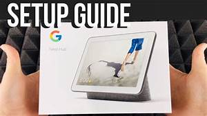 How To Set Up Google Nest Hub With Google Assistant Manual