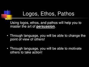 Pathos logos ethos |