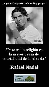 Ateismo para Cristianos : Frases Célebres Ateas Rafael Nadal