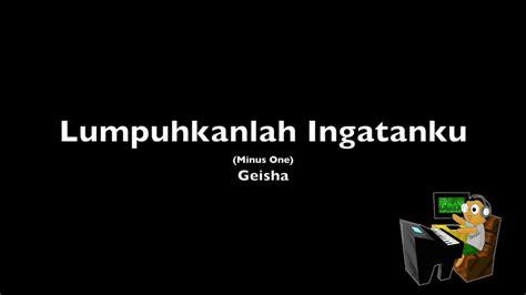 not lagu geisha lumpuhkanlah ingatanku quot lumpuhkanlah ingatanku quot geisha audio piano mo cover