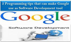 5 Programming tips that can make Google use as Software ...