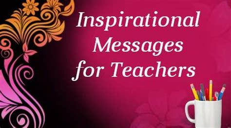 Inspirational Messages For Teachers, Inspirational Quotes For Teacher