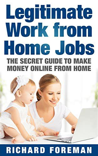 legitimate work from home legitimate work from home jobs the secret guide to make money online from home work from home