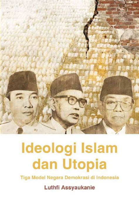 Idiologi Islam Dan Utopia By Freedom Institute Issuu