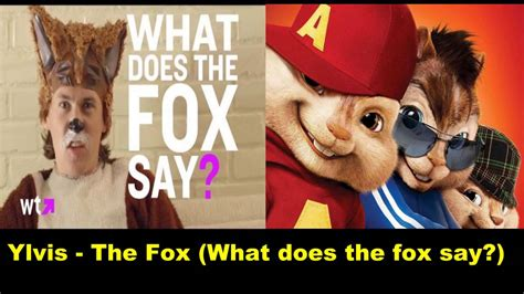 Ylvis - The Fox (What Does the Fox Say?) CHIPMUNKS version ...