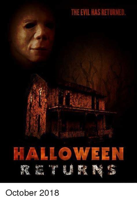 Halloween Memes 2018 - the evil has returned halloween october 2018 halloween meme on me me