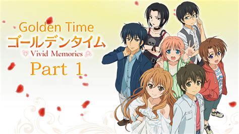 golden time cap 1 anime yt golden time memories playthrough 1