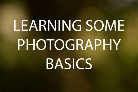 Learning Some Photography Basics  Discover Digital