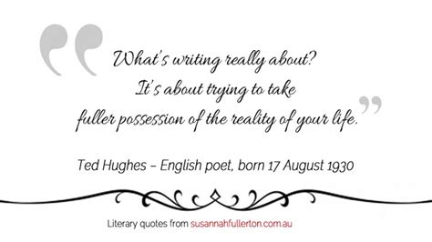 Best ★ted hughes★ quotes at quotes.as. Ted Hughes - English poet, born on 17 August 1930 - Susannah Fullerton