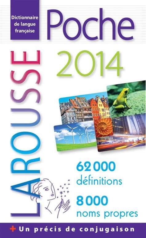 dictionnaire de cuisine larousse livre dictionnaire larousse de poche 2014 dictionnaire