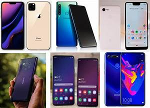 The Most Anticipated Upcoming Phones 2019 New Smartphones